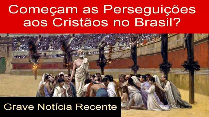 Começam as perseguiçoes aos cristãos no Brasil